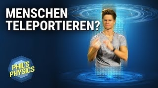 Mythos Teleportation - Kann man Menschen teleportieren? Beam me up, Scotty! | Phil's Physics