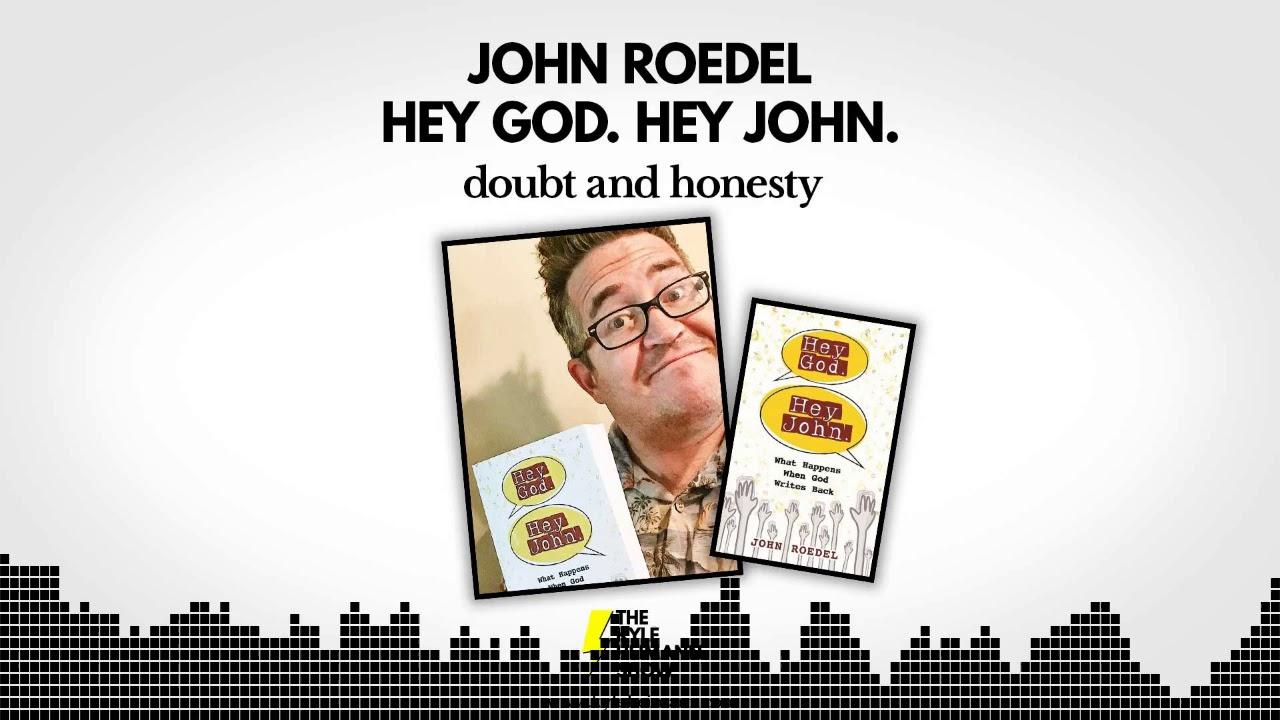 488 - Hey God, Hey John - John Roedel