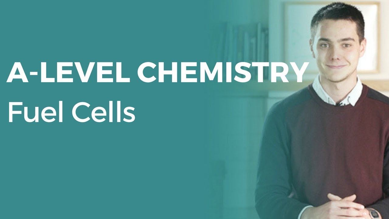 Fuel Cells | A-level Chemistry | OCR, AQA, Edexcel
