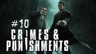Шерлок Холмс: Преступления и наказания - Чилийцы и мексиканцы. Часть 10