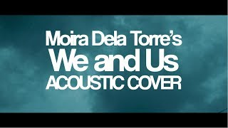 We and Us - Moira Dela Torre | Oliver Dometita Cover