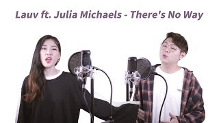 Lauv ft. Julia Michaels - There's No Way Cover by Cloud.