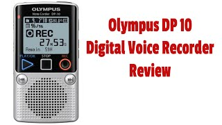 Olympus Voice Recorder DP-10 Review