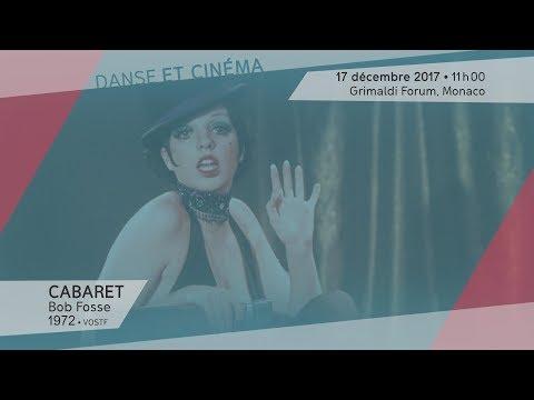 """""""Monaco Dance Forum"""" : """"Cabaret"""" de Bob Fosse - Dimanche 17 décembre 2017, 11 heures, Grimaldi Forum"""