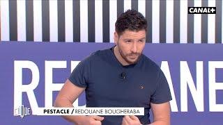 Redouane Bougheraba est addict aux paris sportifs - Le Pestacle, Clique - CANAL+