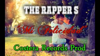 ☆MI FELICIDAD☆ - The Rapper