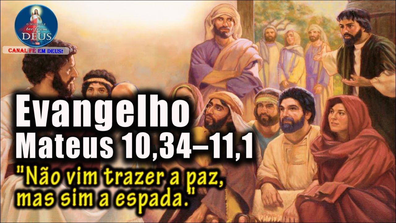 EVANGELHO DO DIA 13/07/2020, COM REFLEXÃO. Evangelho (Mt 10,34 – 11,1)