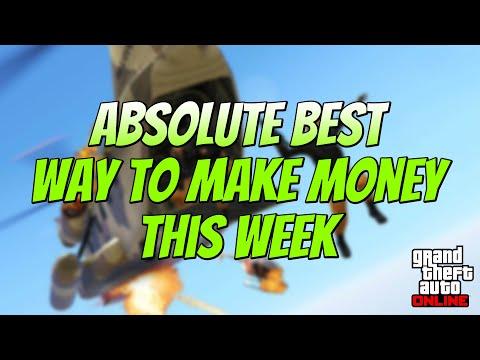 ABSOLUTE BEST WAYS TO MAKE MONEY THIS WEEK IN GTA 5 ONLINE!!