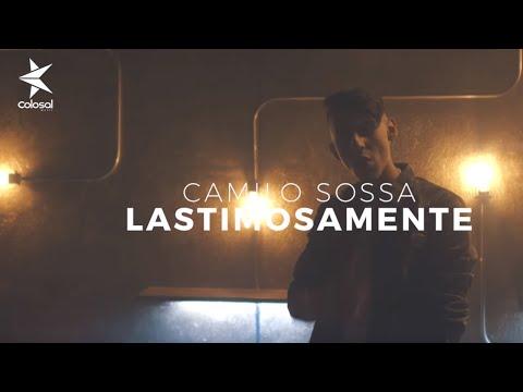 Camilo Sossa - Lastimosamente [Video Oficial] ®