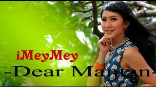 iMeyMey Dear Mantan Video Lyric
