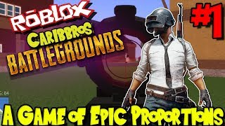 A GAME OF EPIC PROPORTIONS! | Roblox: CaribBro's Battlegrounds (PUBG in Roblox) - Episode 1