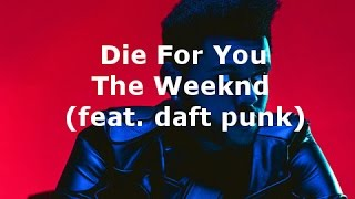 Die For You - The Weeknd (LYRICS)