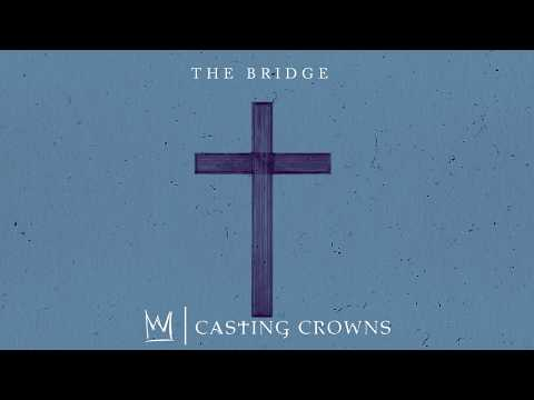 Casting Crowns - The Bridge (Visualizer) Mp3