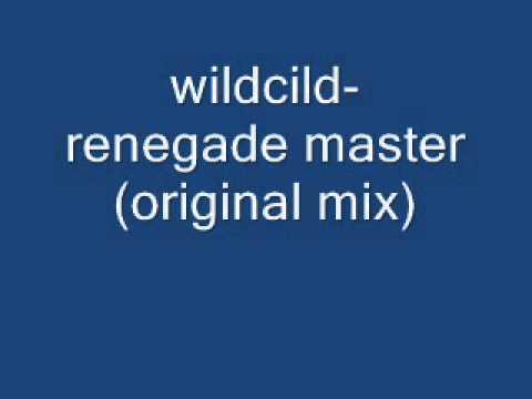 wildchild renegade master original mix