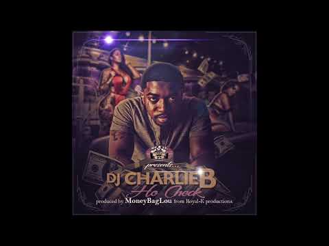 DJ Charlie B - Ho Check Prod. by Royal-K Productions (Official Audio)