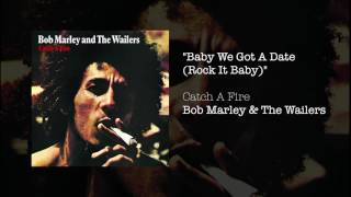 Baby We've Got A Date (Rock it Baby) (1973) - Bob Marley & The Wailers