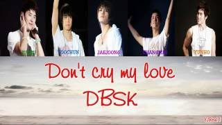 Watch Dbsk Dont Cry My Love video