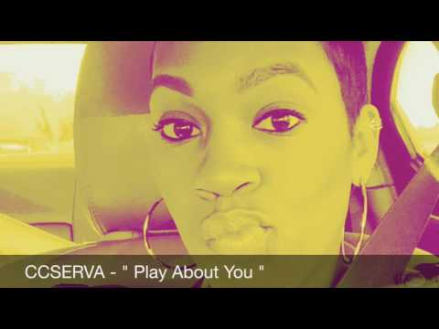 CCSERVA - Play About You ( Clean )
