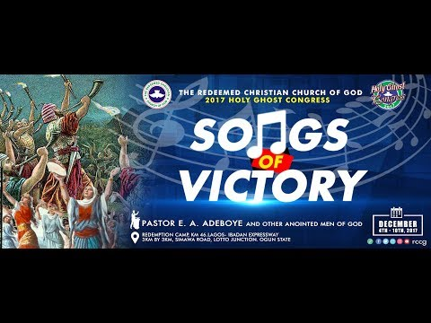 DAY 2 EVENING SESSION - RCCG HOLY GHOST CONGRESS 2017 SONGS OF VICTORY
