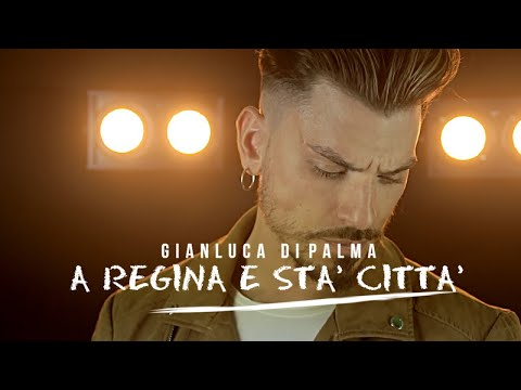 Gianluca Di Palma - A' regina e sta' citta' (Ufficiale 2018)