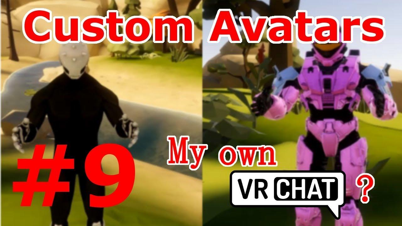 My Own VRChat: Custom Avatars [Ep. 9] - YouTube