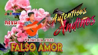 AUTÉNTICOS ANDINOS - FALSO AMOR ( PRIMICIA 2020) JOTMAR PRODUCCIONES