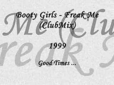 Booty Girls - Freak Me (Club) Mix