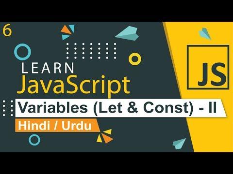 JavaScript Variables ( Let & Const ) Tutorial in Hindi / Urdu