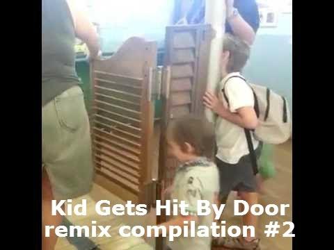 Kid Gets Hit By Door Remix Compilation Youtube