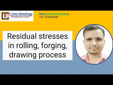 Residual stresses in rolling, forging, drawing process