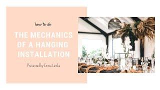 The Mechanics Behind Hanging Installations