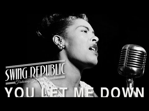Swing Republic - You Let Me Down (ft. jazz legend Billie Holiday) - (Lyrics Video)