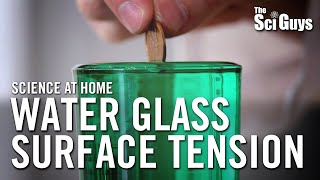 The Sci Guys: Science at Home - SE3 - EP4: Water Glass Surface Tension - Surface Tension of Water