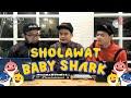 SHALAWAT VERSI BABY SHARK