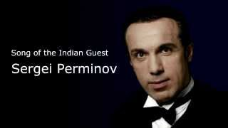 Sergei Perminov  Song of the Indian Guest