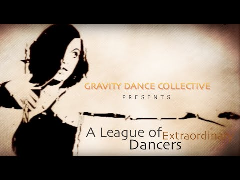Gravity Dance Collective presents: A League of Extraordinary Dancers