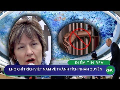 Điểm tin RFA   Liên Hiệp Quốc chỉ trích Việt Nam về thành tích nhân quyền
