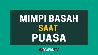 Mimpi Basah Saat Puasa – Poster Dakwah Yufid Tv