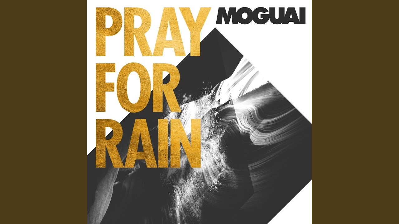 MOGUAI PRAY FOR RAIN MUZZAIK REMIX СКАЧАТЬ БЕСПЛАТНО