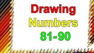 Learn How To Draw By Numbers 81 To 90 Step By Step For Kids| Learn Colors| Drawing Numbers Tutorial