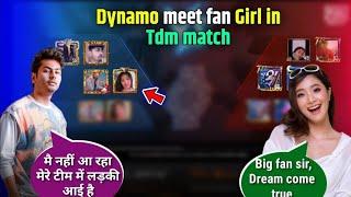 Dynamo gaming meet Random Girl teammate in Tdm match   Dynamo Highlights