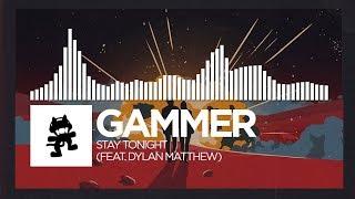 Gammer - Stay Tonight (feat. Dylan Matthew) [Monstercat Release]