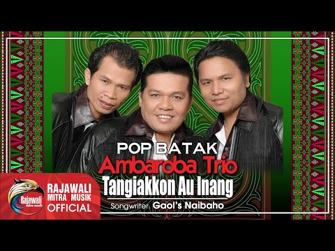 Ambaroba Trio - Tangiakkon Au Inang [OFFICIAL]