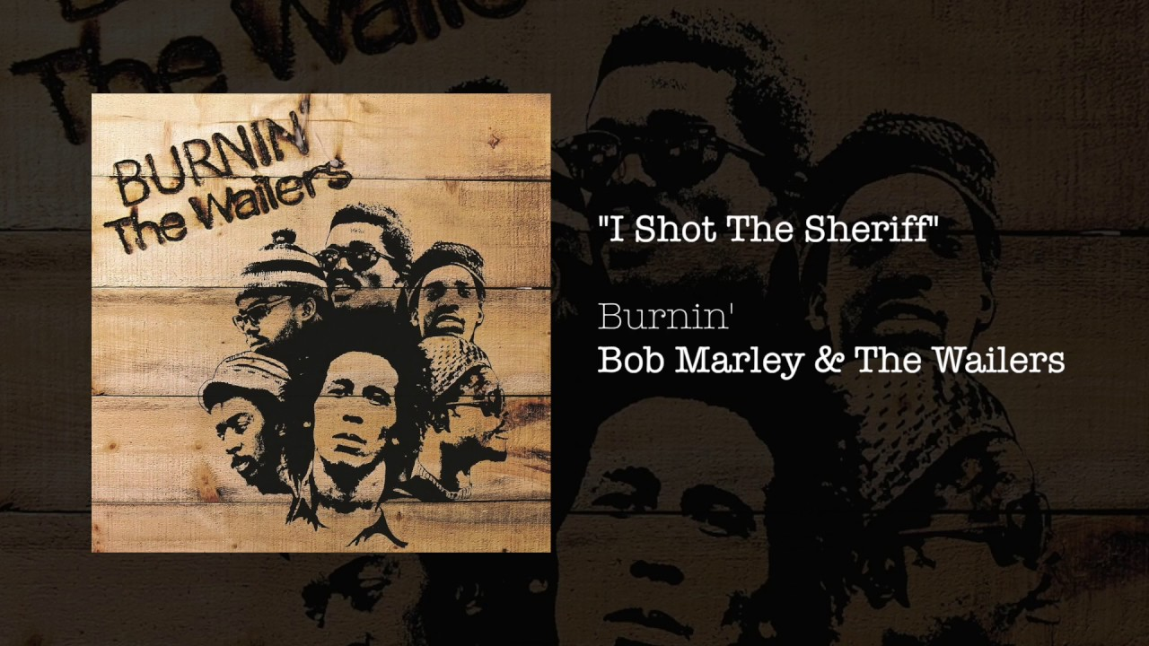 the oppression of the government subjects in the song i shot the sheriff by bob marley