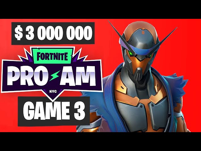 Fortnite World Cup PRO AM Game 3 Highlights [Fortnite World Cup Highlights]