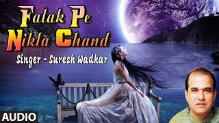 "Latest Hindi Ghazal ""Falak Pe Nikla Chand"" Suresh Wadkar (Audio) New Ghazal 2019"
