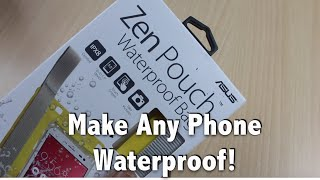 Exclusive: Zen Pouch Unboxing, Review, Make Any Phone Waterproof