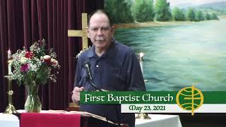 First Baptist Church // 5-23-21