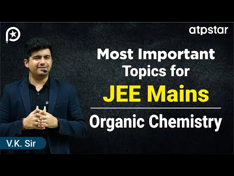 Most Important Topics for JEE MAINS 2017 - Organic chemistry