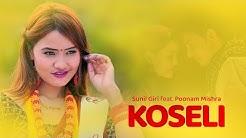 Sunil Giri ft. Poonam Mishra - Koseli 'कोसेली' (Official Music Video)   2019